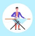 man ironing clothes guy using iron doing housework vector image