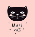 cute card with funny face black cat vector image