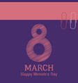 march 8 international womens day vector image