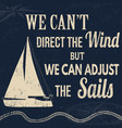 vintage sailing typography for t-shirt print vector image