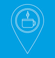 coffee or tea location icon outline style vector image vector image