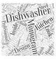 GE Monogram Dishwashers Why They Are Handy Word vector image vector image
