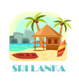 sri lanka island with sand beach and boat hut vector image