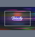 velocity background 06 speed movement vector image vector image