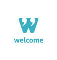 letter w welcome chat quotation mark icon app logo vector image