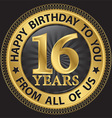 16 years happy birthday to you from all of us gold vector image vector image