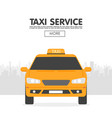 yellow taxi car in front city silhouette in vector image vector image