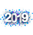 2019 new year festive background with confetti vector image vector image