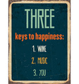 Retro metal sign Three keys to happiness wine vector image