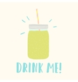 Drink me Mason jar with green smoothie vector image vector image