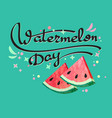 watermelon day poster vector image vector image