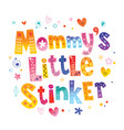mommys little stinker vector image