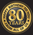 80 years happy birthday to you from all of us gold vector image vector image