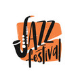 jazz festival hand drawn lettering saxophone vector image