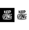 keep going quote typography lettering text vector image vector image