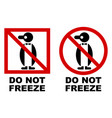 do not freeze symbol red crossed penguin drawing vector image