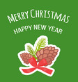 merry christmas and happy new year postcard pine vector image vector image