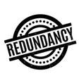 redundancy rubber stamp vector image