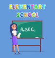 schoolmistress near board teaching alphabet poster vector image vector image