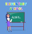 schoolmistress near board teaching alphabet poster vector image