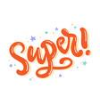 super hand written lettering vector image