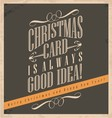 Christmas card is always good idea vector image vector image