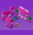 isometric night club party with buildings cars vector image