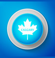 white canadian maple leaf with city name calgary vector image vector image