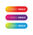 weekly deals colorful button set vector image