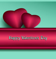 festive valentines day background with two hearts vector image
