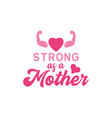strong as a mother quote lettering vector image