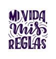 modern lettering spanish - mi vida mis reglas vector image