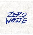 save planet zero waste handwritten modern vector image