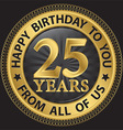 25 years happy birthday to you from all of us gold vector image vector image