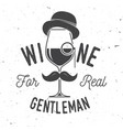 wine for real gentleman winery company badge vector image vector image