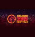 new chinese year 2018 greeting card neon vector image