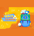 back to school concept with school bag vector image