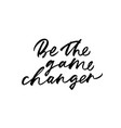 be the game changer phrase vector image