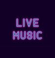 neon inscription of live music vector image