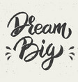 dream big hand drawn lettering vector image vector image