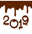 happy new year 2019 banner with chocolate drips vector image vector image
