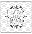 I love my Home lettering in frame on seamless vector image