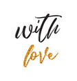 romantic lettering quote for vlentines day vector image vector image