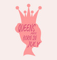 vintage queen silhouette motivation quote vector image