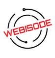 webisode rubber stamp vector image vector image