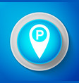white map pointer with car parking sign isolated vector image vector image