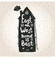East or West home is best Inspirational quote vector image vector image