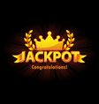 jackpot gold casino lotto label with crown on vector image vector image