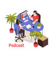 podcast isometric design concept vector image vector image