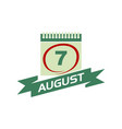7 august calendar with ribbon vector image